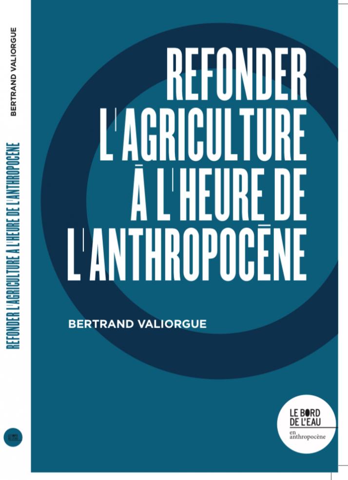 """Nous avons basculé dans une nouvelle époque géologique qui déstabilise le monde agricole."""""""