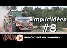 Simplic'idées #8 : Un assolement en commun pour baisser les charges